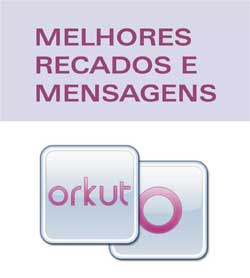 Melhores Mensagens Recados Orkut