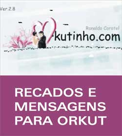 Enviar Recados Mensagens Orkut Orkutinho