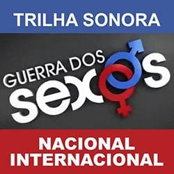 Trilha sonora Guerra Sexos Nacional Internacional