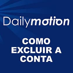 Como excluir Dailymotion