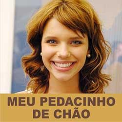 <b>Meu Pedacinho</b> de <b>Chão</b> será a <b>nova novela</b> das 6 2014