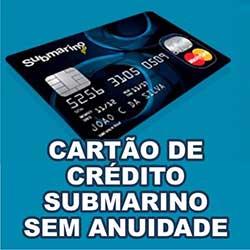 Cartão Crédito Submarino sem anuidade
